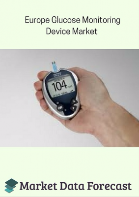 Popular report glucose monitoring device market to