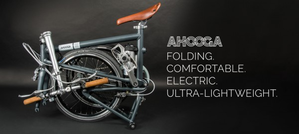 Ahooga Is The First Folding-Yet-Comfortable, Electric-Yet-Ultra-Lightweight Bike.