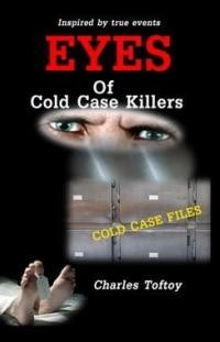 Eyes of Cold Case Killers - Book 2 in The Eyes Series