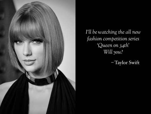Taylor Swift looks forward to the all new fashion competition television series, Queen On 34th